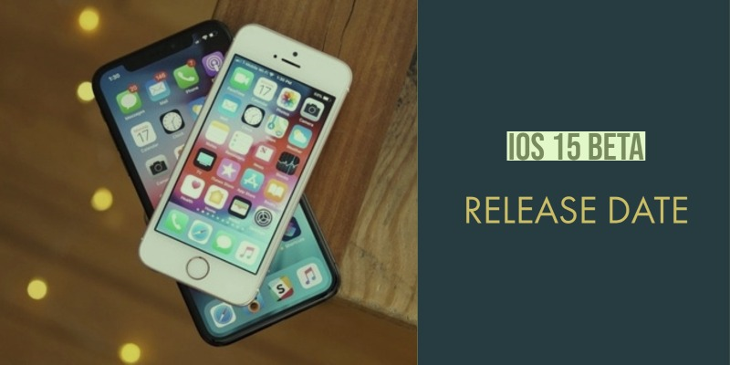 iOS 15 Beta Download and Release Date
